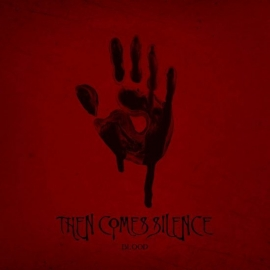 THEN-COMES-SILENCE-BLOOD-e1509479992850