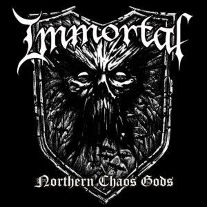 IMMORTAL -Northern Chaos Gods