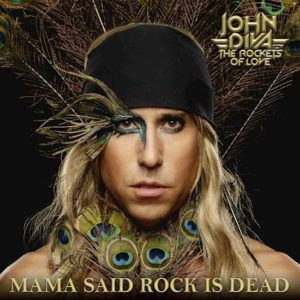 John Diva & the Rockets of Love – Mama said Rock is dead