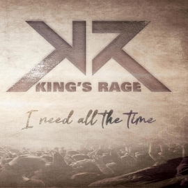 Kings-Rage-I-Need-All-The-Time