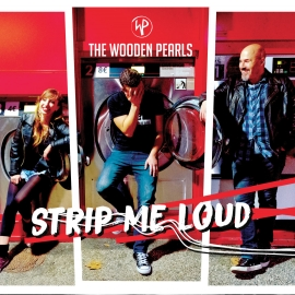 THE WOODEN PEARLS - Strip Me Loud