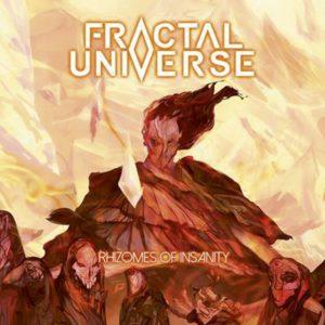 FRACTAL UNIVERSE - Rhizomes Of Insanity