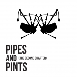 PIPES AND PINTS - The Second Chapter