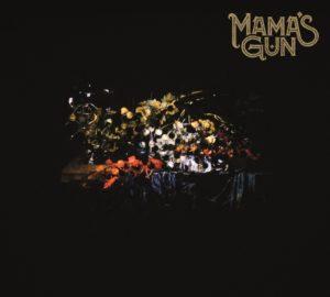 MAMA'S GUN – Mama's Gun