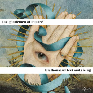 THE GENTLEMEN OF LEISURE – Ten Thousand Feet And Rising (EP)