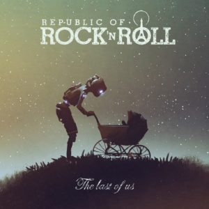 REPUBLIC OF ROCK'n ROLL - The Last Of Us