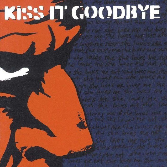 KISS IT GOODBYE – She Loves me she loves me not