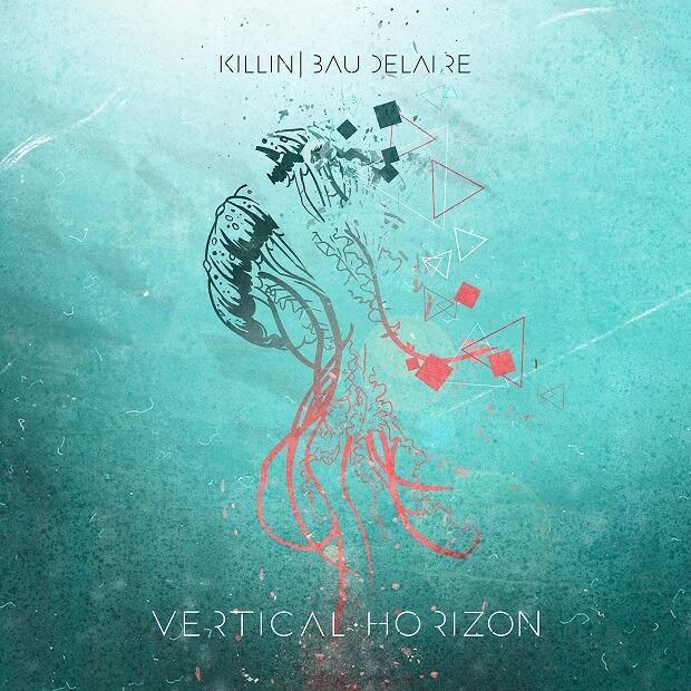 KILLIN' BAUDELAIRE - Vertical Horizon