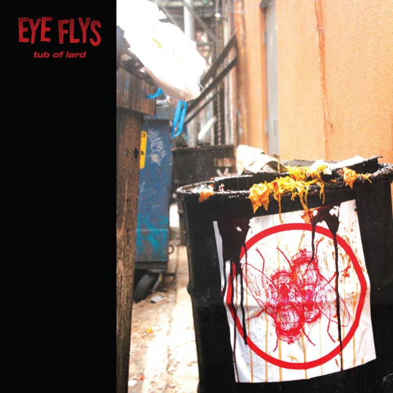 EYE FLYS – Tub Of Lard