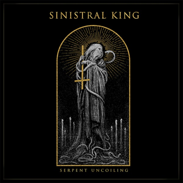 SINISTRAL KING - Serpent Uncoiling