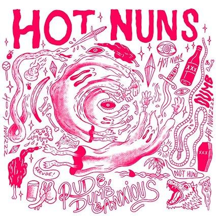 HOT NUNS - Rude, Dumb & Anxious
