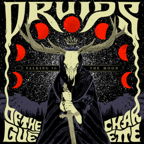 Druids Of The Gué Charette – Talking to the Moon