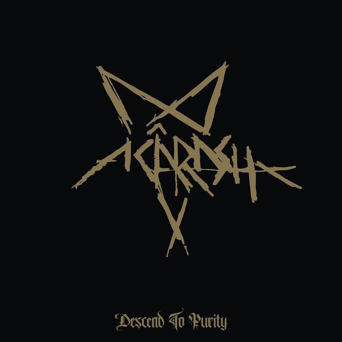 ACÂRASH : Descend To Purity