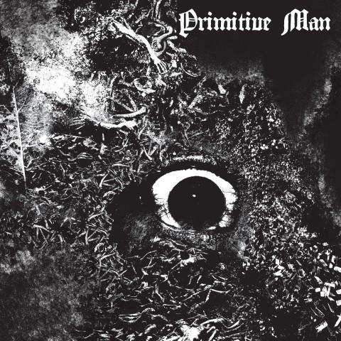 PRIMITIVE MAN – Immersion