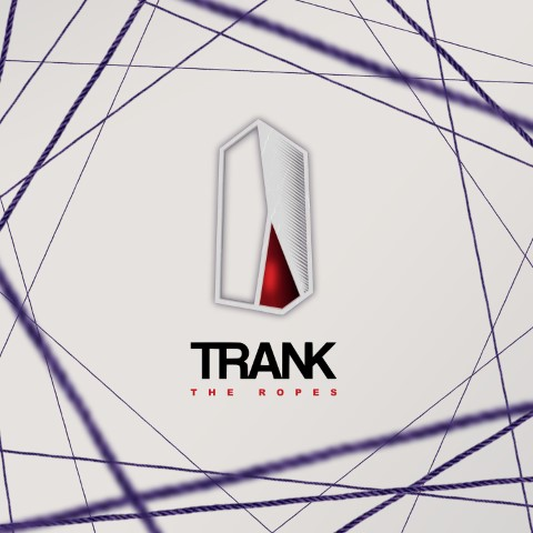 TRANK - The Ropes