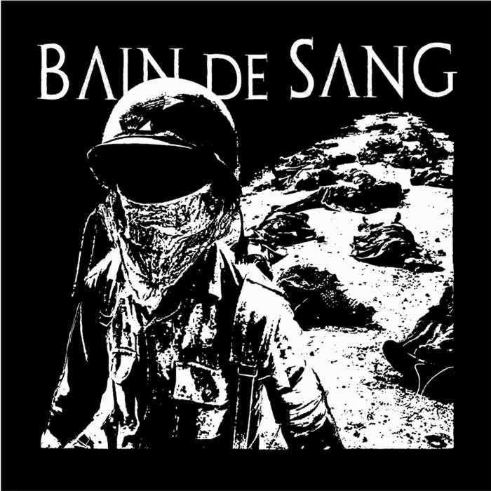 BAIN DE SANG – Sacrificed for a load of filth and Lies