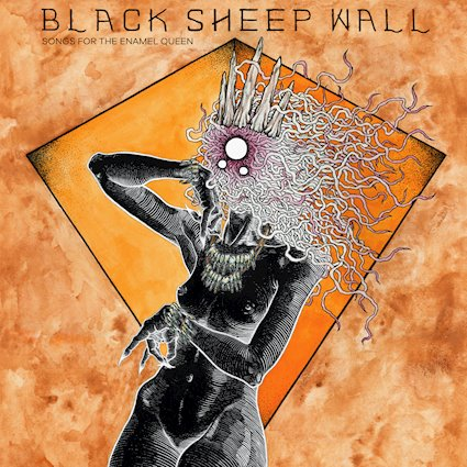 BLACK SHEEP WALL – Songs For The Eternal Queen
