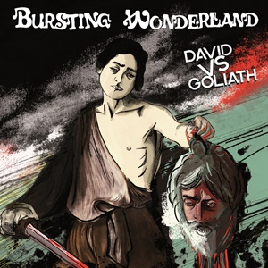 BURSTING WONDERLAND – David VS Goliath