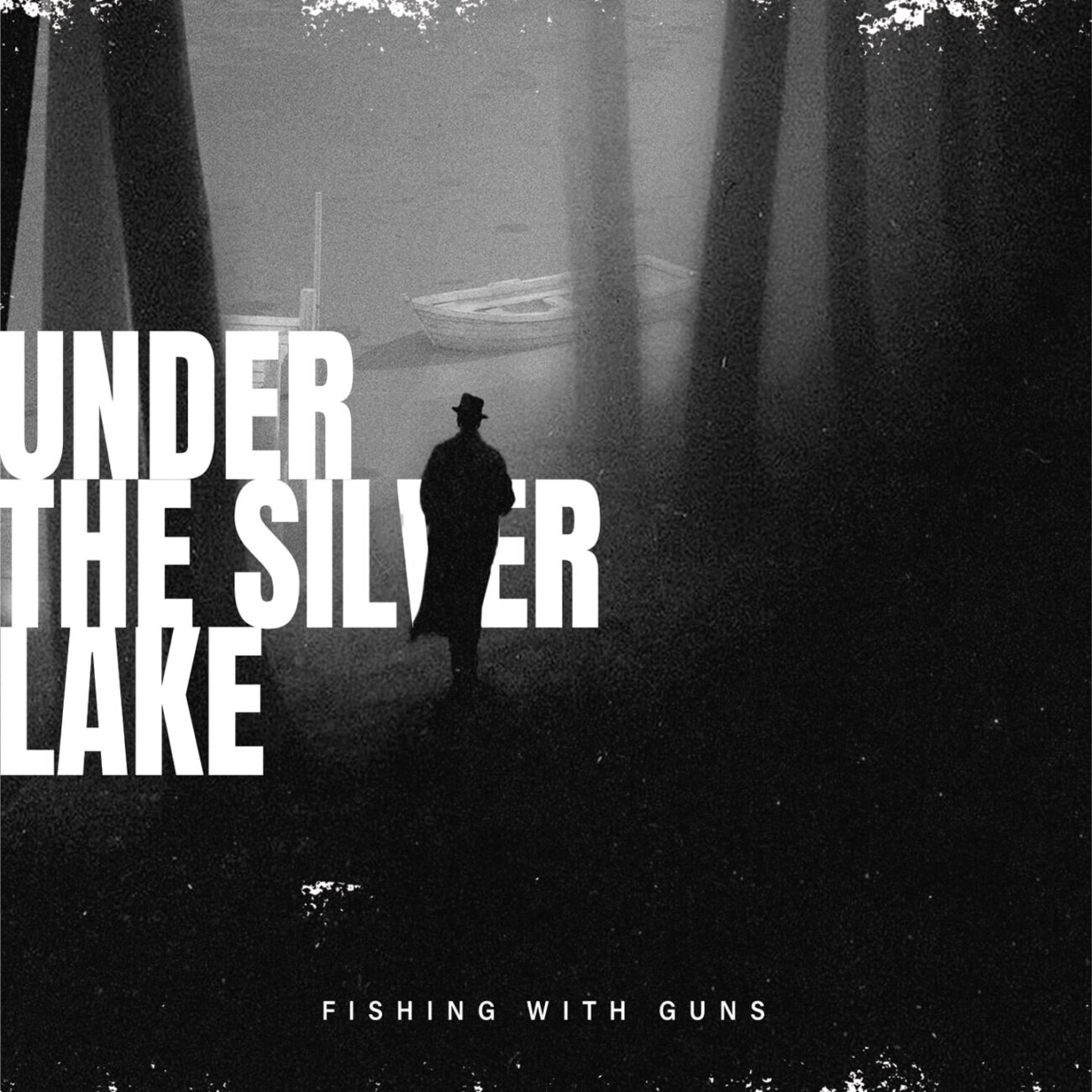 FISHING WITH GUNS – Under The Silver Lake